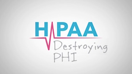 HIPAA Snippets - Destroying PHI